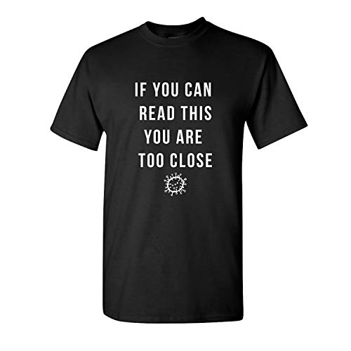 If You Can Read This You are Too Close Coronavirus COVID-19 Unisex Short Sleeve Tee Shirt Black