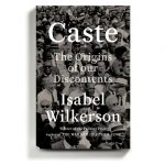 Isabel Wilkerson's 'Caste' Is an 'Instant American Classic' About Our Abiding Sin 7