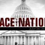 Open: This is Face the Nation, July 26 7