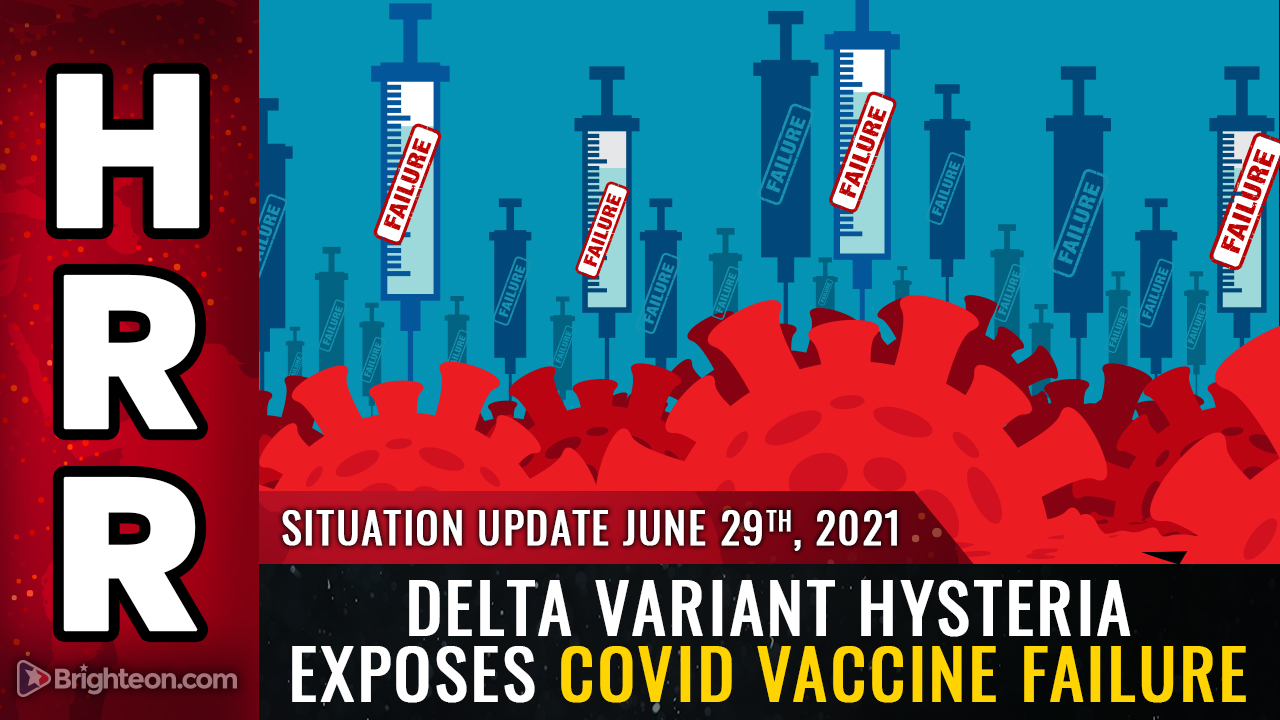 """DELTA variant hysteria exposes the sobering truth: Covid vaccines don't work, and """"variants"""" are pushed as scare stories to demand more vaccines, mask mandates and destructive lockdowns 1"""