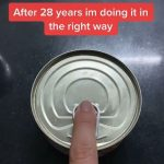Woman Reckons We've Been Opening Cans Wrong As She Shares 'Right' Way 6